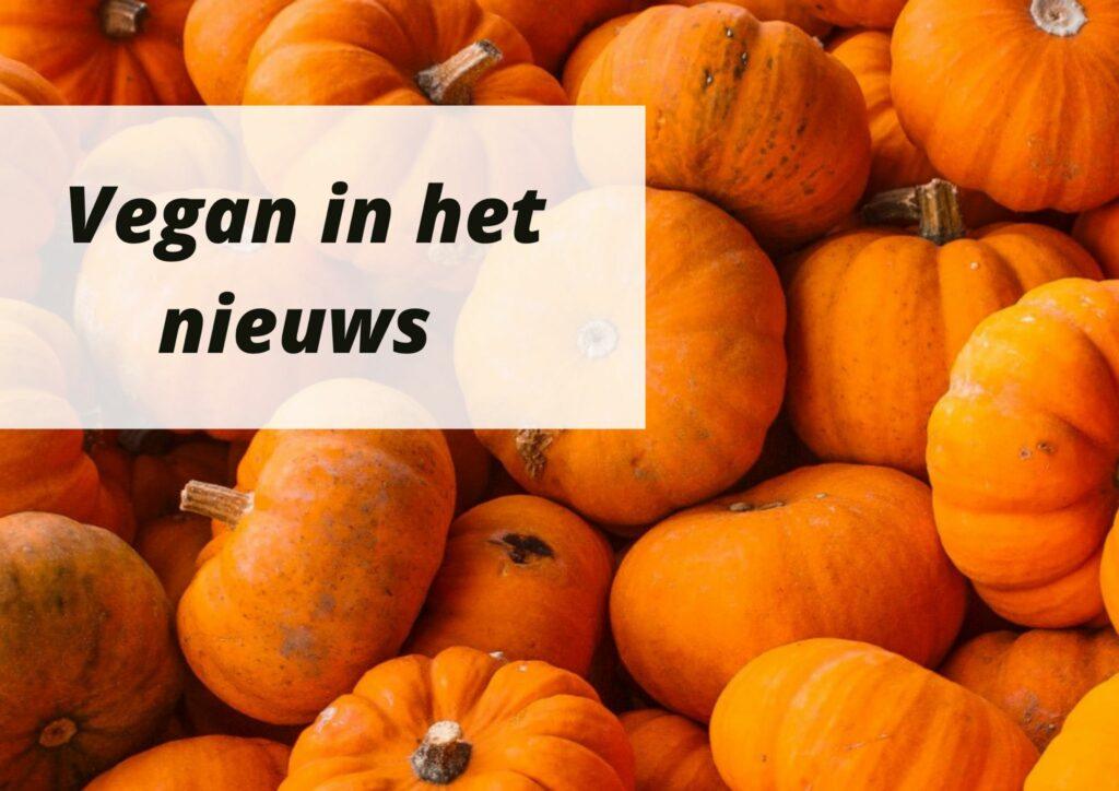 Vegan in het nieuws 30 september 2021