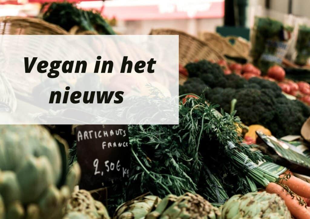 Vegan in het nieuws - week 35 2021